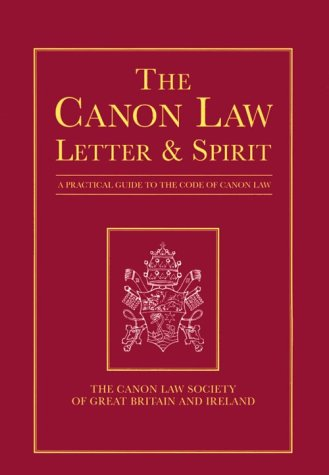 The Canon Law: Letter & Spirit : A Practical