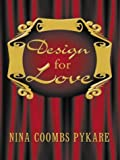 A Design for Love, Nina Coombs Pykare, 0786246421
