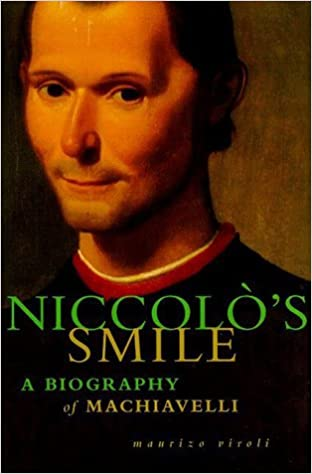 A Biography of Machiavelli Niccolos Smile
