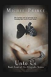 Unto Us (Chrysalis Series Book 4)