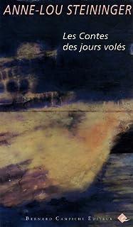 Les contes des jours volés, Steininger, Anne-Lou
