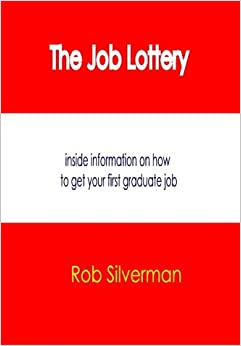Book Job Lottery: Inside Information on How to Get That First Graduate Job