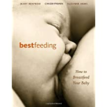 Bestfeeding: How to Breastfeed Your Baby
