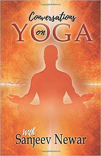 Conversations on Yoga (Vedic self help): Sanjeev Newar ...