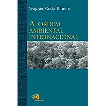A Ordem ambiental internacional (Portuguese Edition)