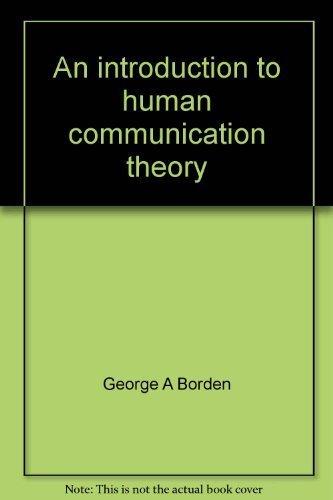 An introduction to human communication theory (Speech communication series)