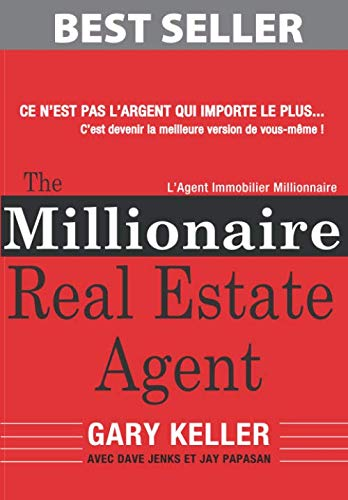 The Millionaire Real Estate Agent: L'Agent Immobilier Millionnaire (French Edition) (Best Selling Real Estate Agents)