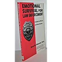 Emotional survival for law enforcement: A guide for officers and their families