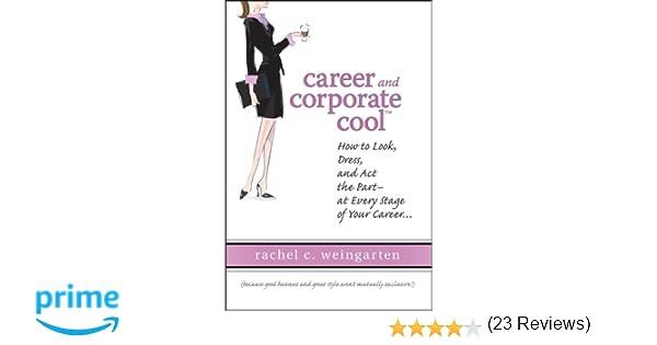 Career and Corporate Cool (TM): Rachel C. Weingarten ...
