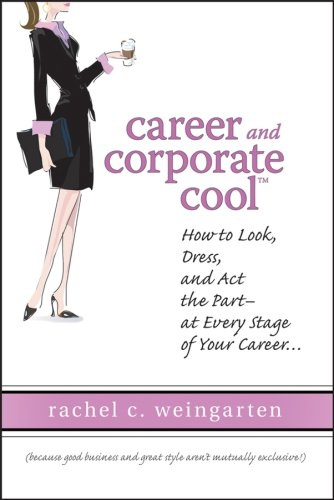 Career and Corporate Cool (TM): Rachel C. Weingarten ...