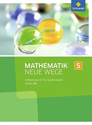 Mathematik Neue Wege SI - Ausgabe 2013 für G9 in Hessen: Arbeitsbuch 5