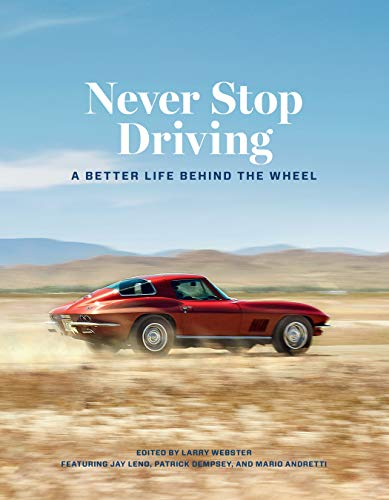 Never Stop Driving:A Better Life Behind the Wheel por Larry Webster