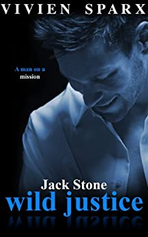 JACK STONE - WILD JUSTICE (Alpha Male) (The Dark Master Series) by [Sparx, Vivien]