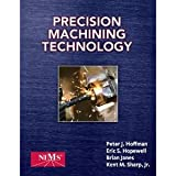 Peter J. Hoffman,Eric S. Hopewell,Brian Janes,Jr. Kent M. Sharp'sPrecision Machining Technology (Engineering) [Hardcover](2011)