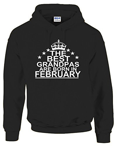 Hot Ass Tees Adult Unisex THE BEST GRANDPAS ARE BORN IN FEBRUARY Birthday Gift Humor Novelty Hoodies Black X-LARGE