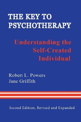 The Key to Psychotherapy: Understanding the Self-Created Individual [Robert L. Powers - Jane Griffith] (Tapa Blanda)