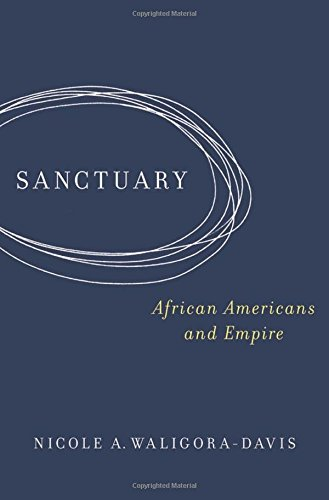 Search : Sanctuary: African Americans and Empire