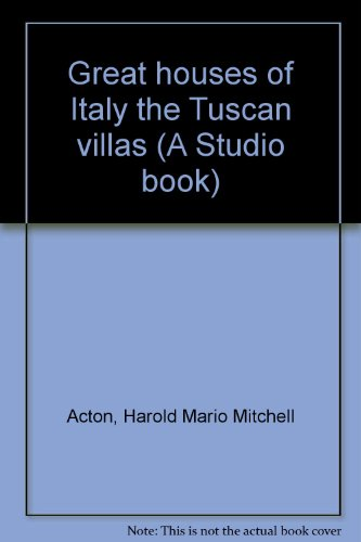 Great houses of Italy the Tuscan villas (A Studio book)