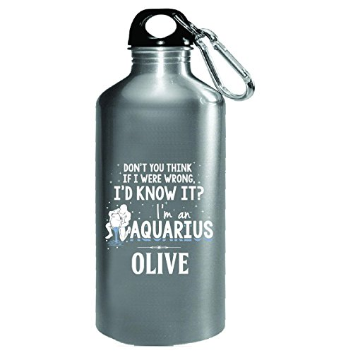 I'd Know It I'm An Aquarius Woman Named Olive Gift - Water Bottle