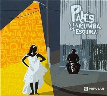 Pales Y la Rumba de Esquina: Various : Amazon.es: Música