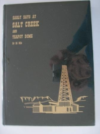 Early Days At Salt Creek and Teapot Dome