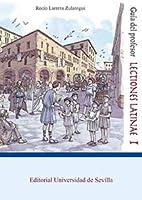 Lectiones Latinae I. Guía Del Profesor (Manuales