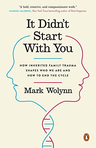 It Didn't Start with You: How Inherited Family Trauma Shapes Who We Are and How to End the Cycle [Mark Wolynn] (Tapa Blanda)