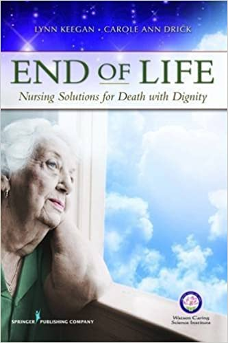 Book End of Life: Nursing Solutions for Death with Dignity by Lynn Keegan PhD RN AHN-BC FAAN (2010-10-18)