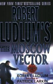 Download Robert Ludlum's The Moscow Vector - A Covert-one Novel PDF