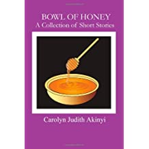 Bowl of Honey: A Collection of Short Stories