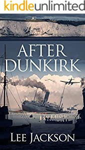 After Dunkirk (The After Dunkirk Series Book 1)