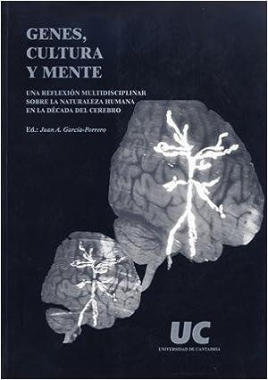 Genes Cultura Y Mente Una Reflexión Multidisciplinar Sobre La