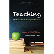 Teaching: The Heart of God's Redemptive Program