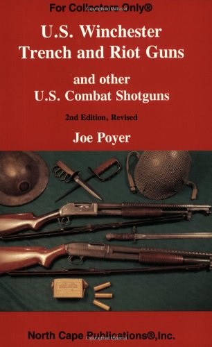 US Winchester Trench and Riot Guns and other US Combat Shotguns (For collectors - Collectors Combat