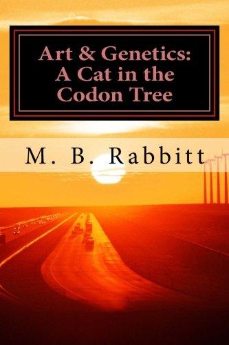 Download A Cat in the Codon Tree: Art & Genetics (Volume 1) PDF