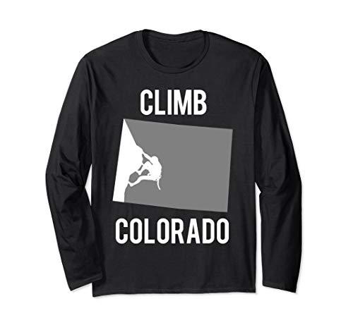 (Climb Colorado for Mountain Climbers and Rock Climbers  Long Sleeve T-Shirt)