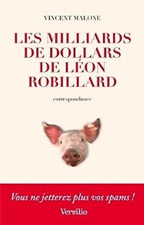 Les Milliards de dollars de Léon Robillard par Malone