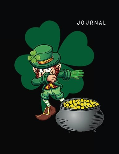 Journal: Dabbing Leprechaun, St. Patrick's Day Journal Notebook, Blank Journals For Kids, 8.5 x 11 (Lined Notebooks To Write In)