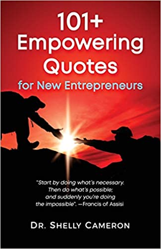 101+ Empowering Quotes For New Entrepreneurs: Dr  Shelly M Cameron
