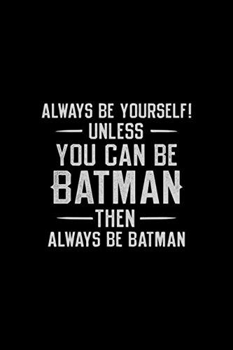Always Be Yourself Unless You Can Be Batman - Fridge Magnet Refrigerator (Batman Fridge Magnets)