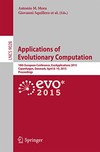 Download Applications of Evolutionary Computation: 18th European Conference, EvoApplications 2015, Copenhagen, Denmark, April 8-10, 2015, Proceedings (Lecture Notes … Computer Science and General Issues) Pdf