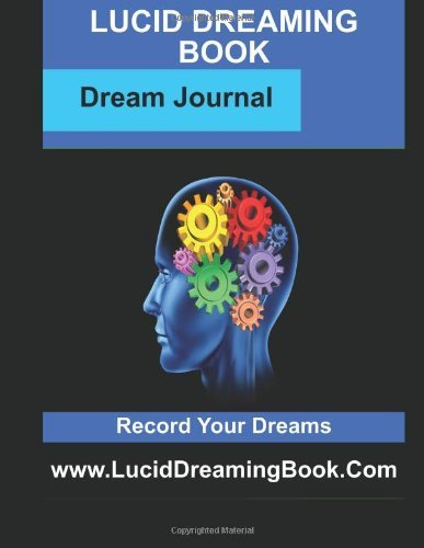 Lucid Dreaming Dream Journal: Record Your Dreams by Tyers Mr Ben G (2013-08-16) Paperback