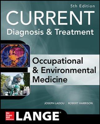 Current Diagnosis & Treatment Occupational & Environmental Medicine 5th Ed