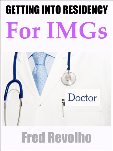 Amazon Com Getting Into Residency For Imgs A Guide For Physicians