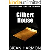 Gilbert House (The Temple of the Blind #2)