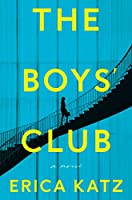 The Boys' Club: A Novel