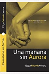 Una mañana sin Aurora (Spanish Edition) Kindle Edition