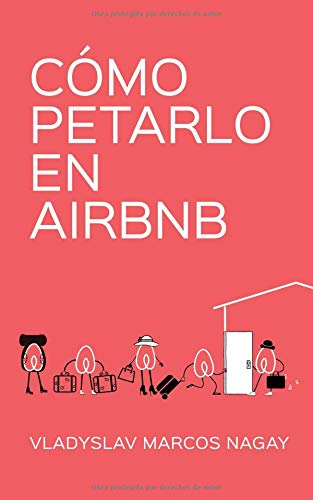 Cómo Petarlo en Airbnb  [Marcos Nagay, Vladyslav] (Tapa Blanda)