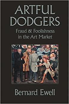Book Artful Dodgers: Fraud and Foolishness in the Art Market