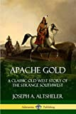 img - for Apache Gold: A Classic Old West Story of The Strange Southwest book / textbook / text book